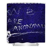 We Are Anonymus  Shower Curtain