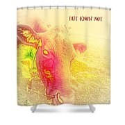 We Know What We Are But Not What We May Be  Shower Curtain