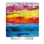 We Were Together I Forget The Rest - Quote By Walt Whitman Shower Curtain