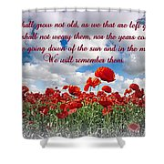 We Will Remember Them... Shower Curtain