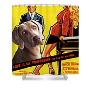 Weimaraner Art Canvas Print - Love Is My Profession Movie Poster Shower Curtain