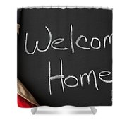 Welcome Home Sign On Chalkbaord Shower Curtain