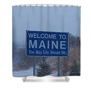 Welcome To Maine Sign Shower Curtain