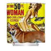 Welsh Corgi Pembroke Art Canvas Print - Attack Of The 50ft Woman Movie Poster Shower Curtain