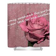 We've Only Scratched The Surface Valentine Shower Curtain