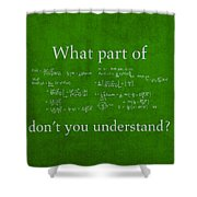 What Part Don't You Understand Math Formula Humor Poster Shower Curtain