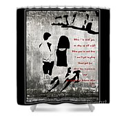 When I'm With You Shower Curtain