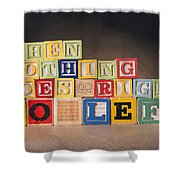 When Nothing Goes Right Go Left Shower Curtain