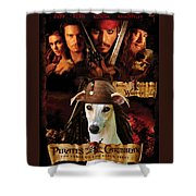 Whippet Art - Pirates Of The Caribbean The Curse Of The Black Pearl Movie Poster Shower Curtain