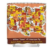 Wilbur Some All American Pig Shower Curtain by Barbara Snyder