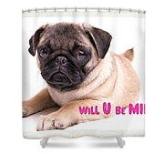 Will U Be Mine? Shower Curtain