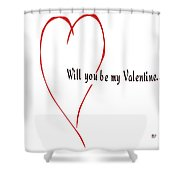 Will You Be My Valentine? Shower Curtain