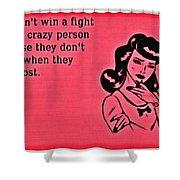 Winning An Argument Shower Curtain