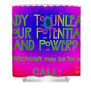 Witchcraft May Be For You Shower Curtain