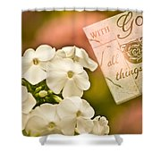 With God All Things Are Possible Shower Curtain