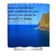 Without A Humble Confidence Shower Curtain