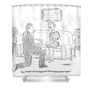 Woman To Man After He Has Just Proposed To Her Shower Curtain