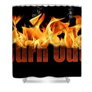 Word Burn Out In Fire Text Art Prints Shower Curtain