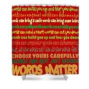 Words Matter Shower Curtain
