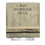 World War Two Our Glorious Dead Cenotaph Shower Curtain