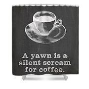 Yawn For Coffee Shower Curtain by Nancy Ingersoll