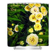 Yellow Tea Rose  Happy Mother's Day Shower Curtain