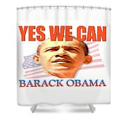 Yes We Can - Barack Obama Shower Curtain