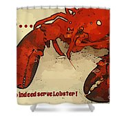 Yes We Serve Lobster Shower Curtain