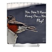 You Can Fly Shower Curtain
