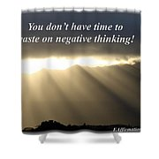 You Do Not Have Time Shower Curtain
