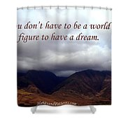 You Do Not Have To Be Shower Curtain