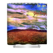 You Own The Skies Shower Curtain