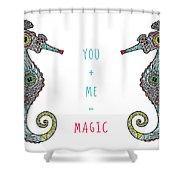 You Plus Me Equals Magic Shower Curtain