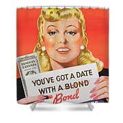 You Ve Got A Date With A Bond Poster Advertising Victory Bonds  Shower Curtain