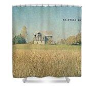 Farm House Solitude Shower Curtain