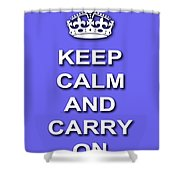 Keep Calm And Carry On Poster Print Blue Background Shower Curtain