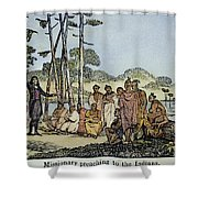 Missionary And Native Americans Shower Curtain