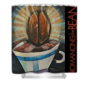 Romancing The Bean Poster Shower Curtain