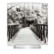 Adversity Is The First Path To Truth Shower Curtain
