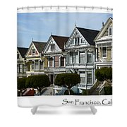 Alamo Square San Francisco California Shower Curtain