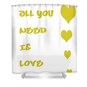 All You Need Is Love - Yellow Shower Curtain