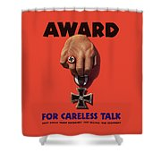 Award For Careless Talk - Ww2 Shower Curtain