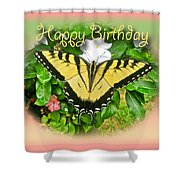 Birthday Greeting Card - Tiger Swallowtail Butterfly Shower Curtain