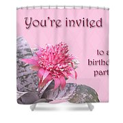 Birthday Party Invitation - Pink Flowering Bromeliad Shower Curtain