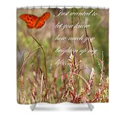 Brighten Up My Life Card Shower Curtain