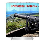 Brimstone Fortress Poster Shower Curtain