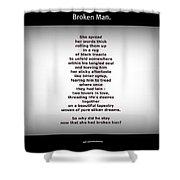 Broken Man Shower Curtain
