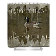 Brother Birthday Greeting Card - Canada Goose Shower Curtain