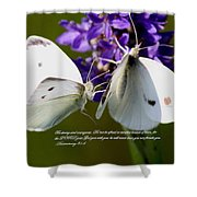 Butterfly - Dueteronomy 31 6 Shower Curtain
