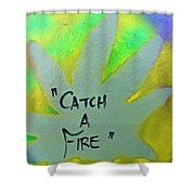 Catch A Fire Shower Curtain